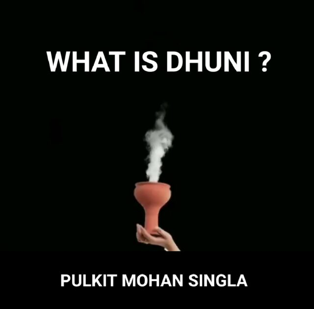 What is Dhuni ?